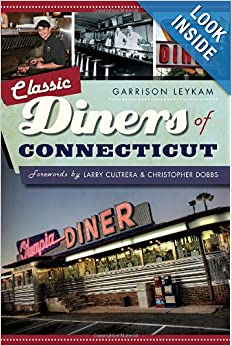 Classic Diners of Connecticut (American Palate) by Garrison Leykam