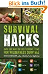 Survival Hacks: Over 200 Ways to Use...