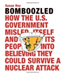 Bomboozled: How the U.S. Government M...