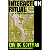 Interaction Ritual: Essays in Face-to-face Behaviorby Erving Goffman