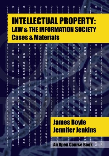 Intellectual Property: Law and the Information Society