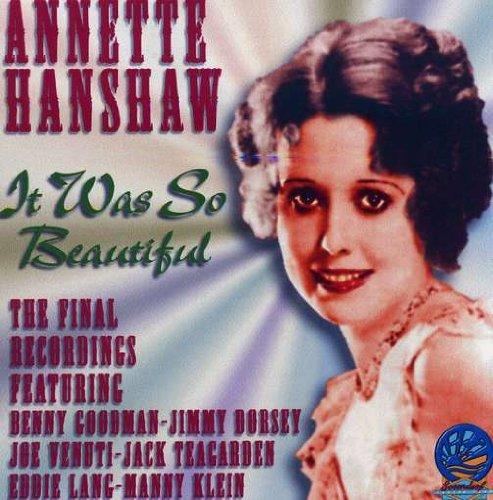 It Was So Beautiful: Annette Hanshaw's Final Recordings