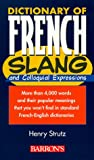 Dictionary of French Slang and Colloquial Expressions (0764103458) by Strutz, Henry