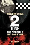 2 Tone, The Specials and a World in Flame - Wheels Out of Gear