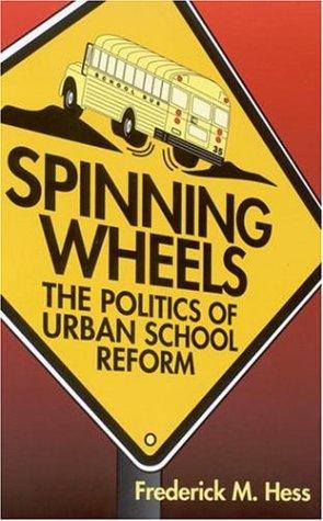 Spinning Wheels: The Politics of Urban School Reform