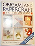 Origami & Paper Craft: A Step By Step Guide (A Quintet book) (0517668041) by Jackson, Paul