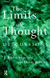 The Limits of Thought: Discussions between J. Krishnamurti and David Bohm (0415193982) by Bohm, David