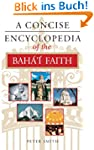 A Concise Encyclopedia of the Bah�'�...