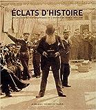 echange, troc Laurence Dezroy-Hamouda, Catherine Mitrovitsa-Dalarun - Eclats d'histoire : Les Collections photographiques de l'Institut de France, 1839-1918