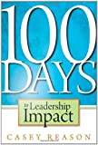 img - for 100 Days to Leadership Impact by Casey Reason (2011-12-07) book / textbook / text book