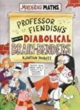 Professor Fiendish's Book of Diabolical Brain-benders (Murderous Maths) Kjartan Poskitt