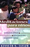 Meditaciones para niños (Spanish Edition) (0825417074) by Taylor, Kenneth N.