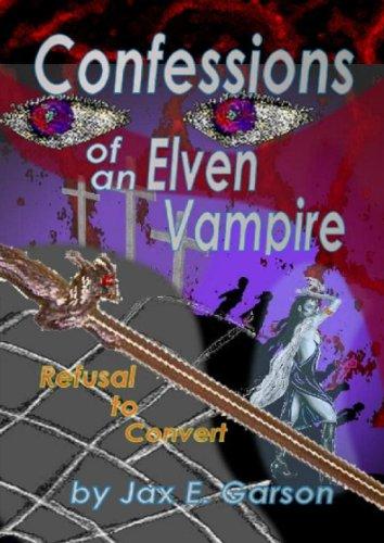 Confessions of an Elven Vampire (Elven Vampire Series Book 1)