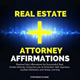 Real Estate Attorney Affirmations: Positive Daily Affirmations for Successfull Real Estate Attorney Using the Law of Attraction, Self-Hypnosis, Guided Meditation and Sleep Learning