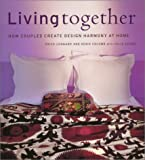 img - for Living Together: How Couples Create Design Harmony at Home book / textbook / text book