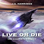 Live or Die: The Complete Trilogy | J.A. Hawkings