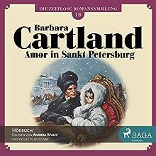 Amor in Sankt Petersburg (Die zeitlose Romansammlung von Barbara Cartland 18) Hörbuch von Barbara Cartland Gesprochen von: Andrea Wulff