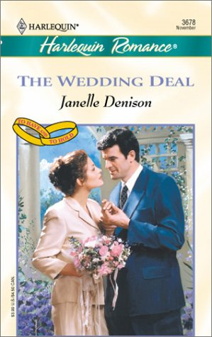 Wedding Deal (To Have And To Hold) (Romance, 3678), Janelle Denison
