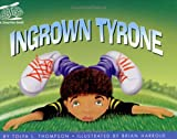 Ingrown Tyrone (A Smarties Book) (A Smarties Book Series)