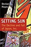 img - for Setting Sun: The Decline and Fall of Japan, Inc book / textbook / text book