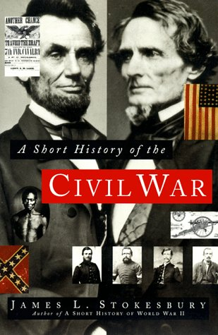 A Short History of the Civil War, James L. Stokesbury