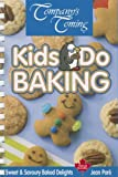 Kids Do Baking: Sweet & Savoury Baked Delights