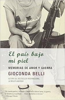 El país bajo mi piel (Spanish Edition): Gioconda Belli: 9781400034390