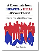 A Roommate from Heaven or Hell? It's YOUR Choice! How to find a great roommate
