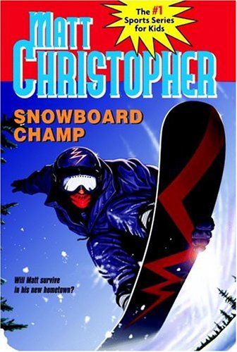 Snowboard Champ by Matt Christopher