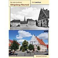 Der alte Landkreis Königsberg/Neumark