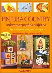 Pintura Country Sobre Pequenos Objetos (Spanish Edition)
