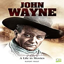John Wayne: A Life in Movies Audiobook by Rupert Frost Narrated by Thomas Block