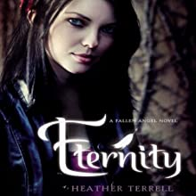 Eternity: Fallen Angel, Book 2 (       UNABRIDGED) by Heather Terrell Narrated by Romy Nordlinger