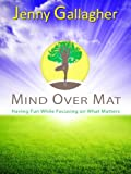 Mind Over Mat: Having Fun While Focusing on What Matters