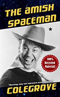 (FREE on 6/18) The Amish Spaceman by Stephen Colegrove - http://eBooksHabit.com