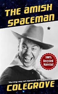 (FREE on 6/18) The Amish Spaceman by Stephen Colegrove - http://eBooksHabit.com