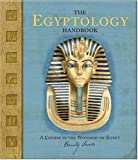 img - for The Egyptology Handbook: A Course in the Wonders of Egypt (Ologies) book / textbook / text book