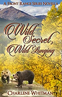 Wild Secret, Wild Longing: A Sweet Historical Western Romance Novella by Charlene Whitman ebook deal