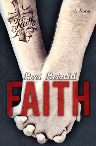Faith (My Misery Muse) by Brei Betzold