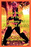 Lone Wolf; In the Company of Fools and Mystics