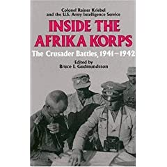Inside The Afrika Korps: The Crusader Battles, 1941-1942