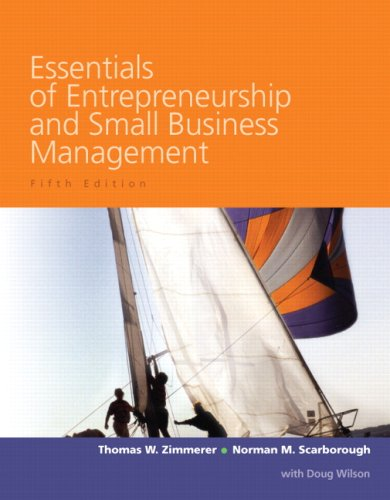 Essentials of Entrepreneurship and Small Business Management (5th Edition), by Thomas W Zimmerer, Norman M. Scarborough, Doug Wilson