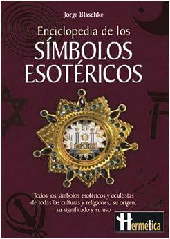 Enciclopedia de los simbolos esotericos / Encyclopedia of esoteric