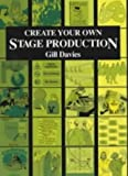 img - for Create Your Own Stage Production (Backstage) book / textbook / text book