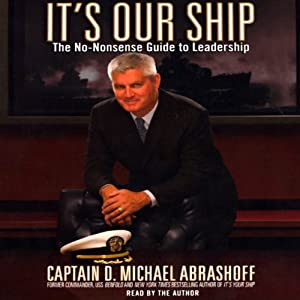 It's Our Ship: The No-Nonsense Guide to Leadership | [D. Michael Abrashoff]