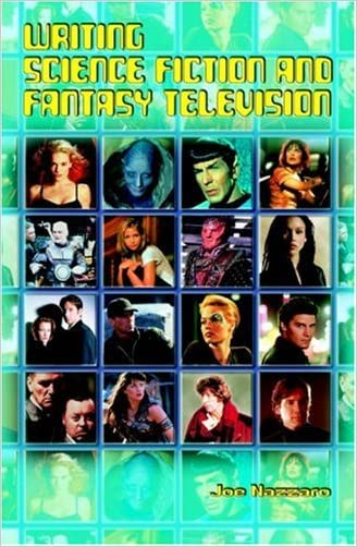 Writing Science Fiction and Fantasy Television written by Joe Nazzaro