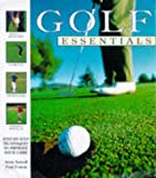img - for GOLF ESSENTIALS: STEP-BY-STEP TECHNIQUES TO IMPROVE YOUR SKILLS book / textbook / text book