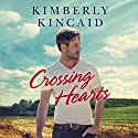 Crossing Hearts Audiobook by Kimberly Kincaid Narrated by Dara Rosenberg