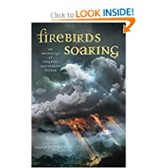 Firebirds Soaring: An Anthology of Original Speculative Fiction by Nancy Springer, Jane Yolen, Laurel Winter and Nina Kiriki Hoffman