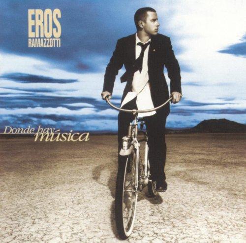 Eros Ramazzotti - Donde Hay Musica (Spanische Version - in spanischer Sprache) - Zortam Music